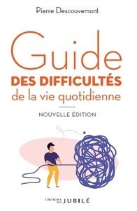 Pierre Descouvemont - Guide des difficultés de la vie quotidienne.