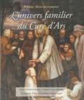Pierre Descouvemont - L'univers familier du Curé d'Ars.