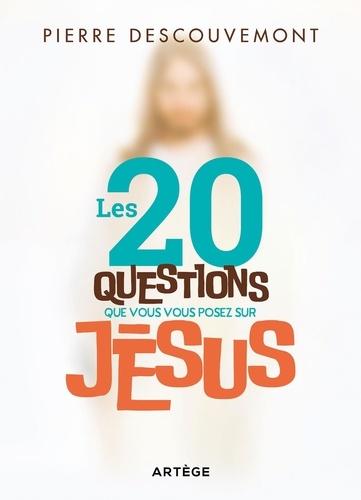 Pierre Descouvemont et Vincent Dollmann - Les 20 questions que vous vous posez sur Jésus - 20 questions you may ask about Jesus.