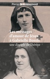Pierre Descouvemont - Les messages d'amour de Jésus à Gabrielle Bossis une disciple de Thérèse.
