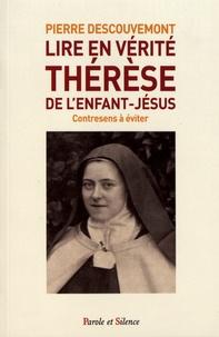 Pierre Descouvemont - Lire en vérité Thérèse de l'Enfant-Jésus - Contresens à éviter.