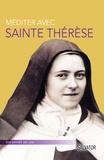 Pierre Descouvemont - Méditer avec Sainte thérèse de Lisieux.