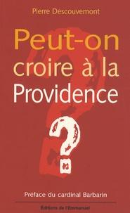 Pierre Descouvemont - Peut-on croire à la Providence ?.