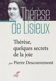 Pierre Descouvemont - Thérèse : quelques secrets de la joie.