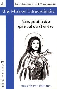 Pierre Descouvemont et Guy Gaucher - Van, petit frère spirituel de Thérèse.