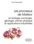 Pierre Désesquelles - Les processus de Markov en biologie, sociologie, géologie, chimie, physique et applications industrielles.