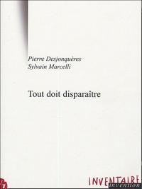 Pierre Desjonquères et Sylvain Marcelli - Tout doit disparaître.