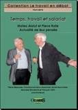 Pierre Desmarez et Caroline Lanciano-Morandat - Temps, travail et salariat - Mateo Alaluf et Pierre Rolle, Actualité de leur pensée.