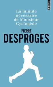 Pierre Desproges - La minute nécessaire de monsieur Cyclopède.
