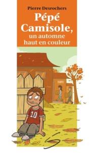 Pierre Desrochers et Julien Paré-Sorel - Pépé Camisole, un automne haut en couleur.