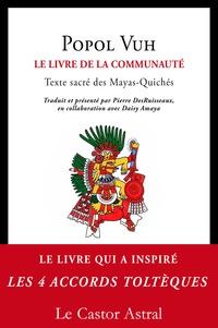 Pierre DesRuisseaux et Daisy Amaya - Popol Vuh - Le livre de la communauté.