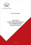 Pierre Desseyre - Les sept lectures possibles du symbolisme maçonnique.