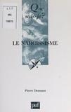 Pierre Dessuant et Paul Angoulvent - Le narcissisme.