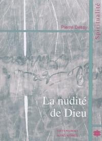 Pierre Dessy - La nudité de Dieu - Pour un Dieu partenaire !.