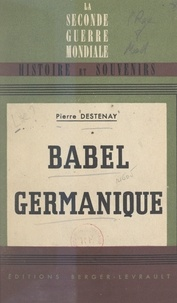 Pierre Destenay - Babel germanique.