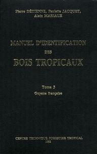 Manuel didentification des bois tropicaux - Tome 3, Guyane française.pdf