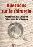 Pierre Devallet et Alain-Charles Masquelet - Questions sur la chirurgie - Conditions d'exercice et de formation.