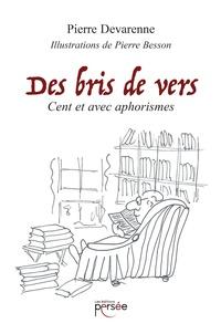 Pierre Devarenne - Des bris de vers.