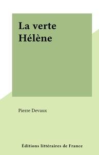 Pierre Devaux - La verte Hélène.