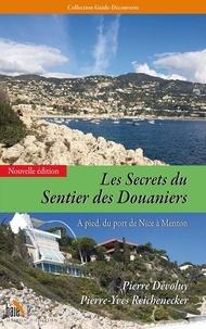 Pierre Dévoluy et Pierre-Yves Reichenecker - Les secrets du sentier des douaniers - A pied, du port de Nice à Menton.