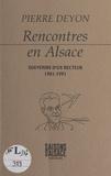 Pierre Deyon - Rencontres en Alsace : les souvenirs d'un recteur, 1981-1991.