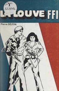 Pierre Dèzon - La louve F.F.I..