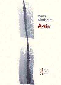 Pierre Dhainaut - Après.