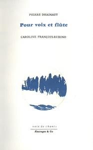 Pierre Dhainaut et Caroline François-Rubino - Pour voix et flûte.