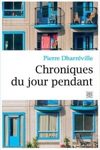 Pierre Dharréville - Chroniques du jour pendant.