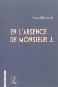 Pierre Dharréville - En l'absence de Monsieur J..