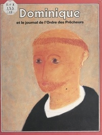 Pierre Dhombre et B. Bro - Dominique et le journal de l'Ordre des Prêcheurs.