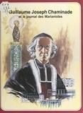 Pierre Dhombre et  Religieux Marianistes - Guillaume-Joseph Chaminade et le journal des Marianistes.