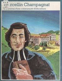 Pierre Dhombre et  Frères Maristes - Marcellin Champagnat - Et le journal d'une communauté d'éducateurs.
