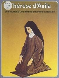 Pierre Dhombre et René Berthier - Thérèse d'Avila - Et le journal d'une femme de prière et d'action.