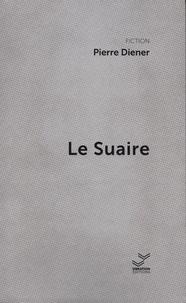 Pierre Diener - Le suaire.