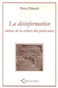 Pierre Dimech - La désinformation autour de la culture des pieds-noirs.