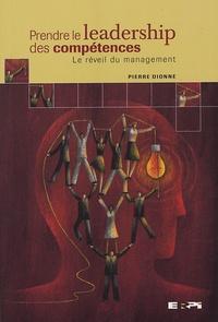Pierre Dionne - Prendre le leadership des compétences - Le réveil du management.