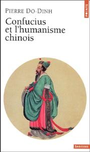 Confucius et l'humanisme chinois - Pierre Do-Dinh |