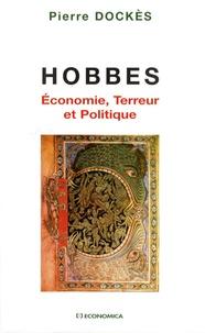 Pierre Dockès - Hobbes - Economie, terreur et politique.