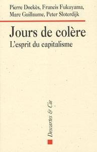 Pierre Dockès et Francis Fukuyama - Jours de colère - L'esprit du capitalisme.