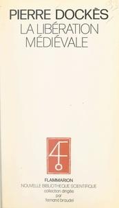 Pierre Dockès et Fernand Braudel - La libération médiévale.