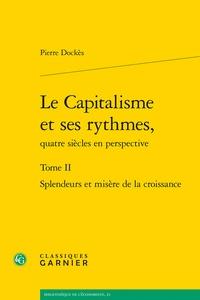Pierre Dockès - Le Capitalisme et ses rythmes, quatre siècles en perspective - Tome 2, Volume 1 et 2.