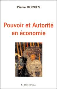 Pierre Dockès - Pouvoir et autorité en économie.