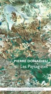 Pierre Donadieu - Les paysagistes - Ou les métamorphoses du jardinier.