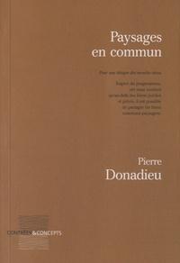 Pierre Donadieu - Paysages en commun - Pour une éthique des mondes vécus.