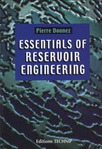 Pierre Donnez - Essentials of Reservoir Engineering.