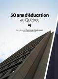 Pierre Doray et Claude Lessard - 50 ans d'éducation au Québec.