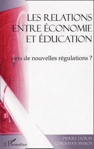 Pierre Doray et Christian Maroy - Les relations entre économie et éducation : vers de nouvelles régulations ?.