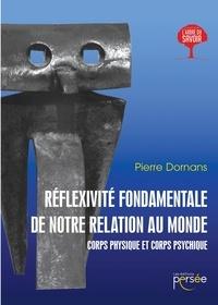 Pierre Dornans - Réflexivité fondamentale de notre relation au monde.