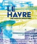 Pierre Dottelonde - Le Havre - Une identité singulière.